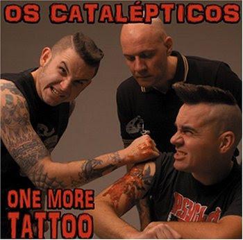 Os Catalépticos - One More Tattoo [2005]