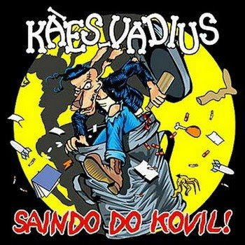 Kães Vadius - Saindo Do Kovil! [2002]