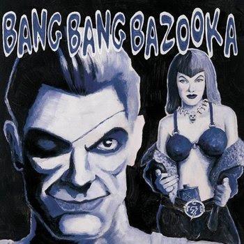 Bang Bang Bazooka - Hell Yeah!!! [2007]