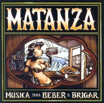 Matanza - Música Para Beber E Brigar [2003]
