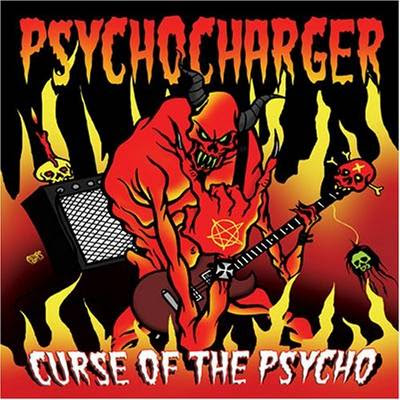 Psycho Charger - Curse Of The Psycho [2005]