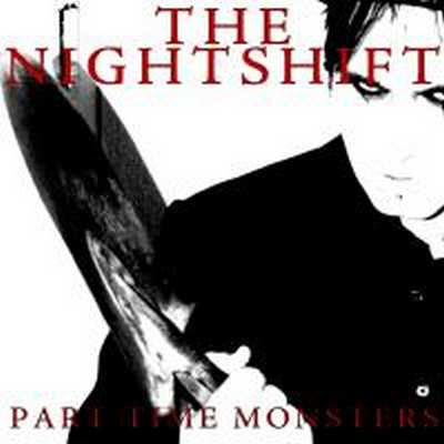 The Nightshift - Part Time Monsters [2006]
