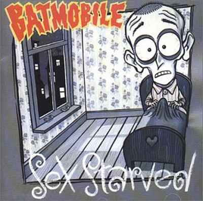 Batmobile - Sex Starved [1991]