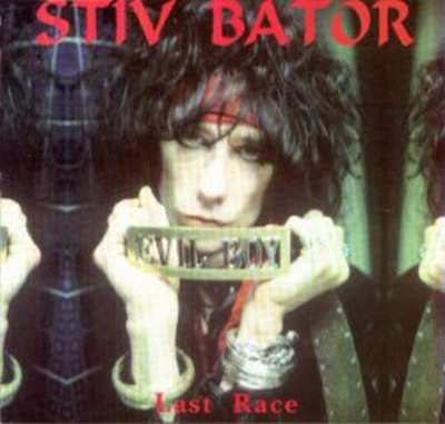 Stiv Bator - Last Race [1996]