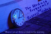 Three o'clock in the purple-blue morning (The Medusa Frequency)
