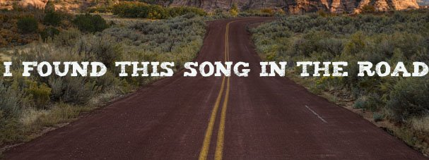 I found this song in the road