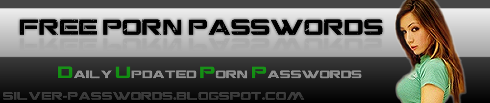 Silver-passwords.blogspot.com - Daily Updated Free Porn Passwords