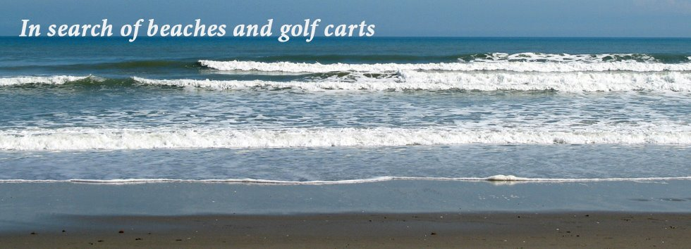In search of beaches and golf carts