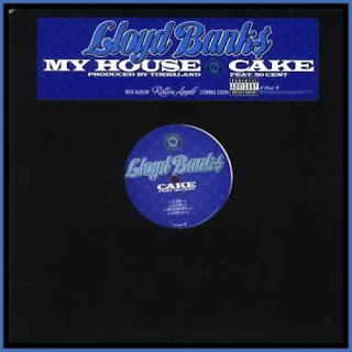 Lloyd_Banks-My_House_Bw_Cake-FULL_VLS-2006-WHOA