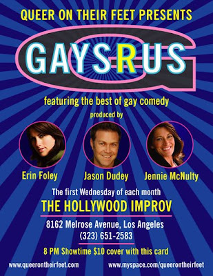 Gays R Us the first Wednesday of the month at L.A. Improv