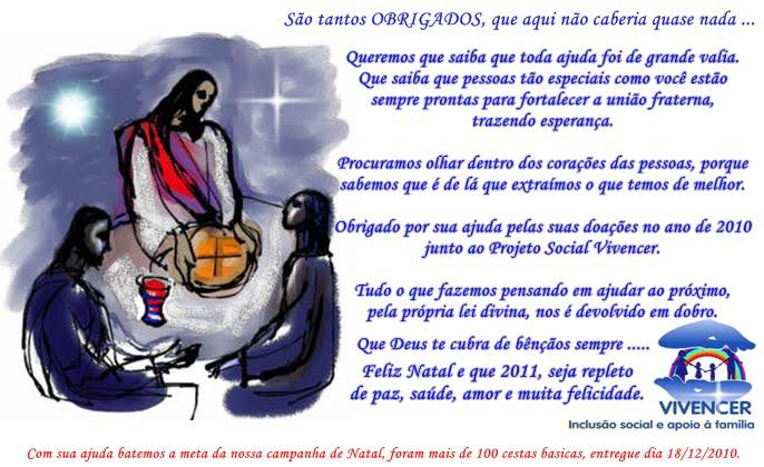 Obrigado .... Feliz Natal e um 2011 cheio de vida