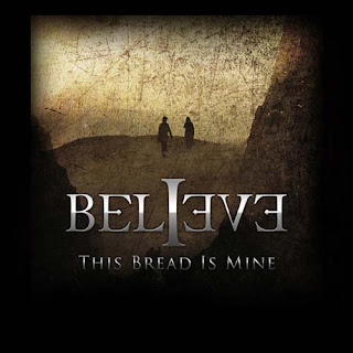 Believe - This Bread Is Mine (2009)