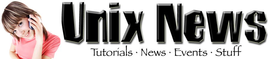 Unix News Tutorials Events and Stuff