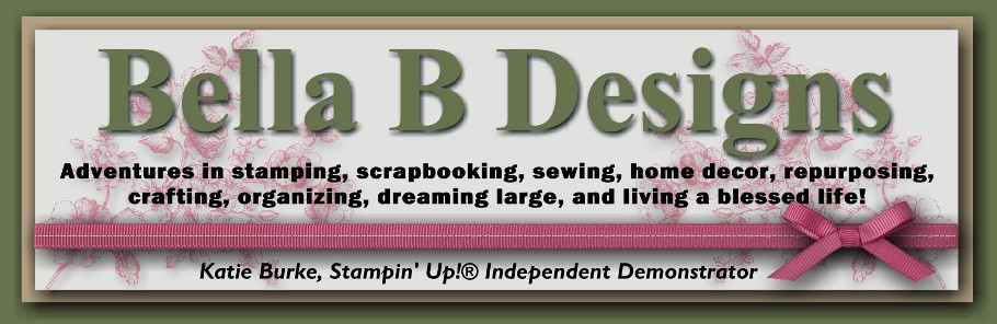 Bella B Designs - Katie Burke, Stampin&#39; Up! Independent Demonstrator