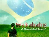 BRASIL TERRA DE ADORADORES
