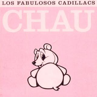 Los Fabulosos Cadillacs - Chau (2000)
