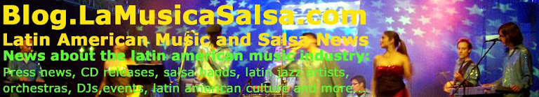 Blog.LaMusicaSalsa.com: <br>Noticias de Salsa y Musica Latina | Latin Music and Salsa News