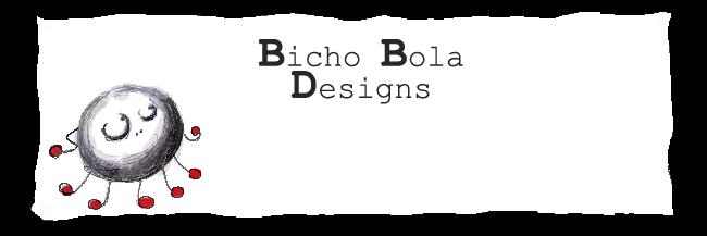 Bicho bola designs