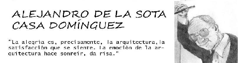 ALEJANDRO DE LA SOTA. CASA DOMÍNGUEZ