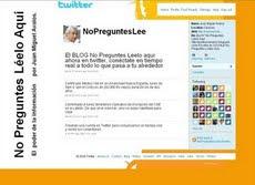 EL BLOG NO PREGUNTES ahora en Twitter http://twitter.com/NoPreguntesLee