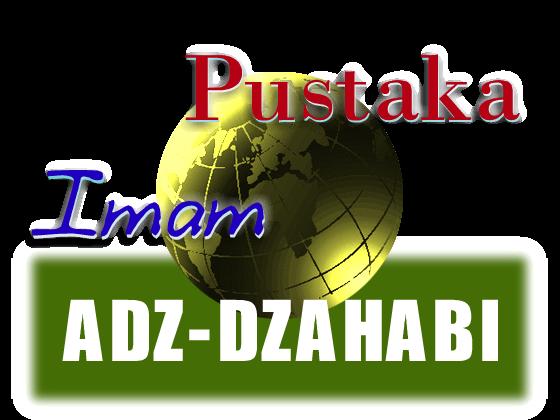 PUSTAKA IMAM ADZ-DZAHABI