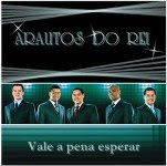 Download  Cd Arautos do Rei Vale a Pena Esperar 2008