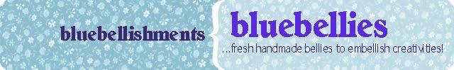 BlueBellishments (a.k.a. bluebellies)