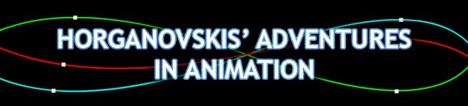 Horganovskis' Adventures in Animation