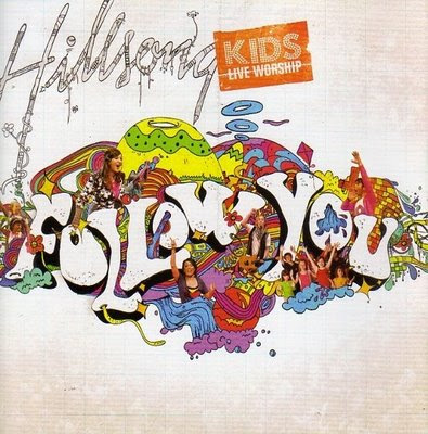 Hillsong+Kids+Live+Worship+ +Follow+You Hillsong Kids   Follow You new 2008