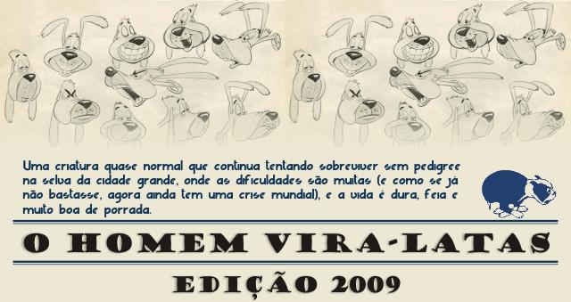 O Homem Vira-Latas '09