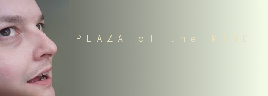 PLAZA of the  MIND