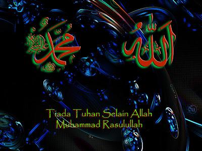 Tiada Tuhan Selain Allah Muhammad Rasulullah