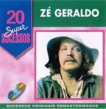 Zé Geraldo - 20 Super sucessos