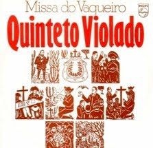 Quinteto Violado - A Missa do Vaqueiro