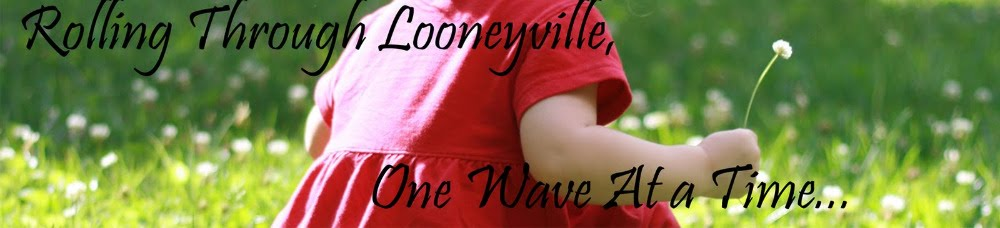 Rolling Through Looneyville, One Wave at a Time