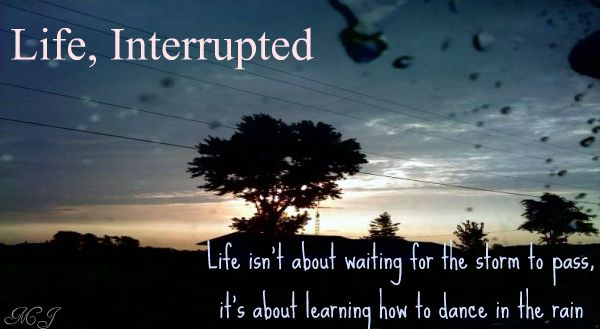 Life, Interrupted