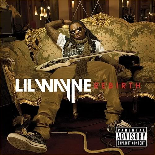 Lil Wayne - Rebirth (2010). Artist: Lil Wayne Album: Rebirth Date: 2009