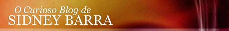 O Curioso Blog de Sidney Barra