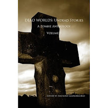 Dead Worlds: Undead Stories, A Zombie Anthology, Volume 3