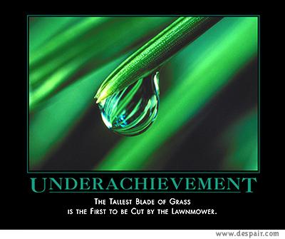 [underachievement.jpg]