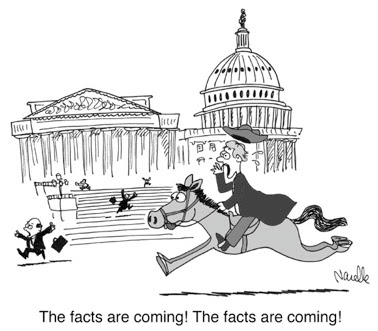 Cartoon of rider warning, Paul Revere-like, that the facts are coming