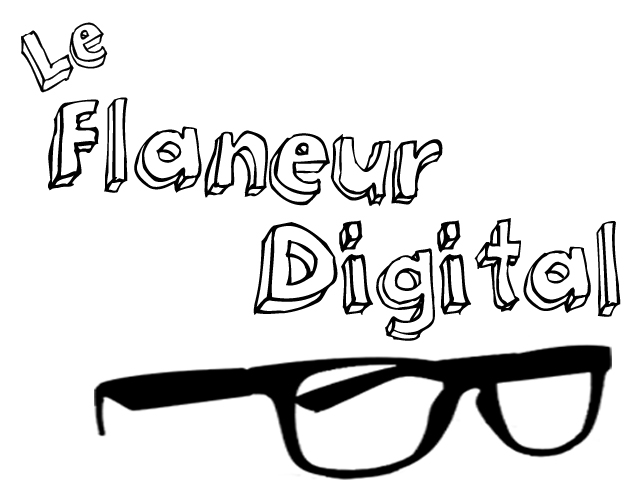Le Flneur Digital