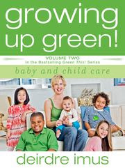 Growing up Green by Deidre Imus