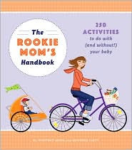 The Rookie Moms' Handbook by Whitney Moss and Heather Flett