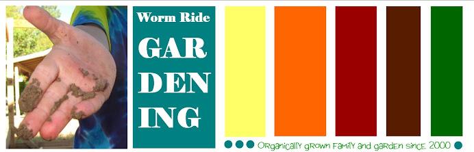 Worm Ride Gardening