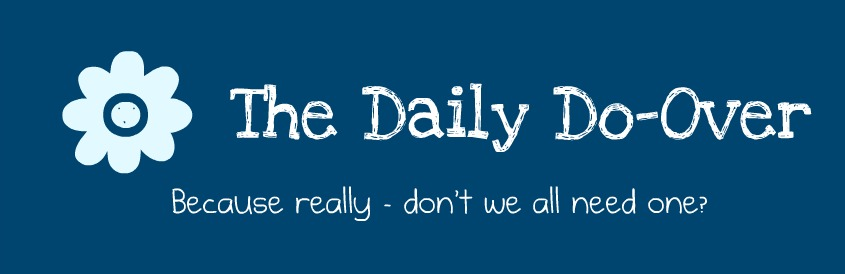 The Daily Do-Over