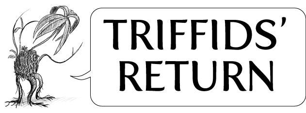 Triffids' Return