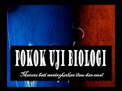POKOK UJI BIOLOGI