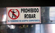 PROHIBIDO ROBAR, EL GOBIERNO NO ACEPTA COMPETENCIA....