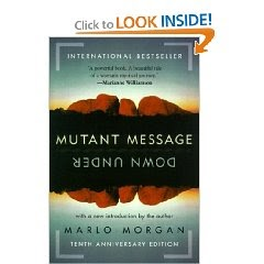 book review mutant message down under While the links on the timeline and comparison pages should have made clear  that this book is highly controversial if not a lie, why is it so.